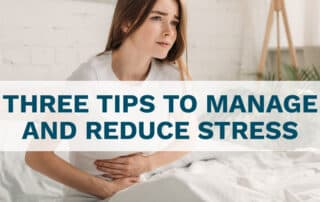 3 tips to manage and reduce stress with girl holding stomach in discomfort
