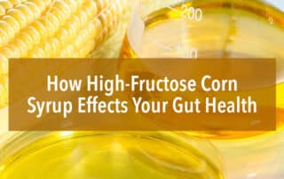 high fructose corn syrup effects your gut health